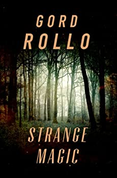 Strange Magic by Gord Rollo Horrible Monday science fiction book reviews