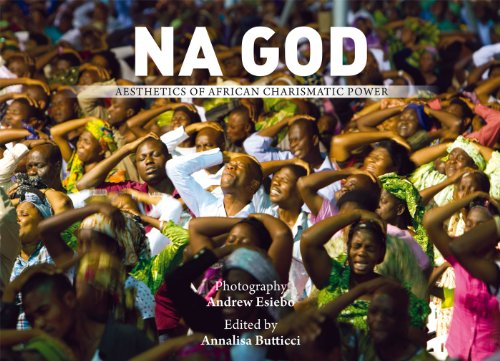 Na God. Aesthetics of African Charismatic Power (Na God. Aesthetics of African Charismatic Power)