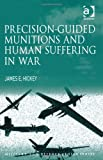Book cover for Precision-Guided Munitions and Human Suffering in War