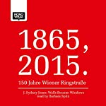 Walls became windows (1865, 2015 - 150 Jahre Wiener Ringstraße) | J. Sydney Jones