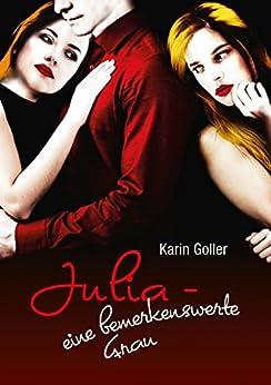 Julia - eine bemerkenswerte Frau (German Edition) by [Goller, Karin]