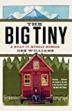tiny house builders - The Big Tiny: A Built-It-Myself Memoir