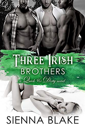Three Irish Brothers: A Contemporary Reverse-Harem Romance (Quick & Dirty Book - Estate Drew Natural