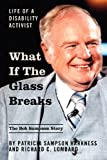 What If the Glass Breaks, Patricia Sampson Harkness and Richard C. Lombard, 1432797174