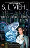 Dream Called Time, S. L. Viehl, 0451463463