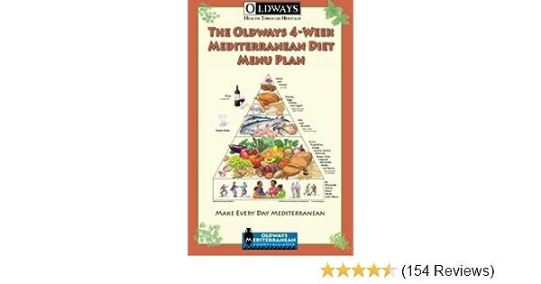 The Oldways 4-Week Mediterranean Diet Menu Plan: Make Every