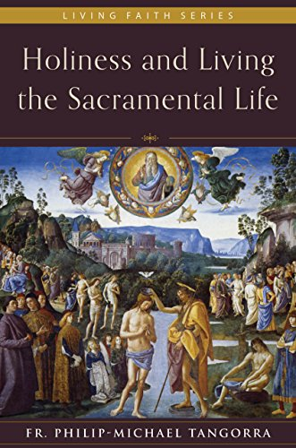 Holiness and Living the Sacramental Life ()