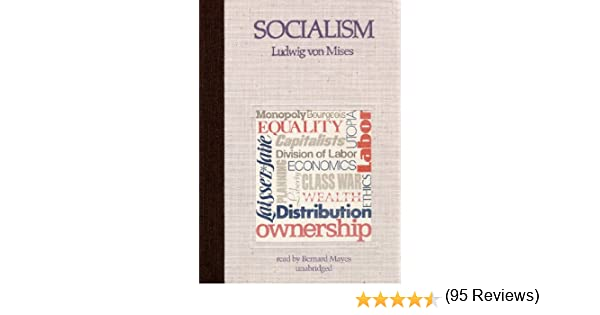 Socialism: An Economic and Sociological Analysis: Amazon.es: Mises, Ludwig Von, Hayek, Friedrich A., Mayes, Bernard: Libros en idiomas extranjeros