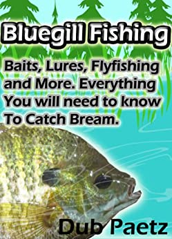 Bluegill fishing tips and tactics baits for Bluegill fishing lures