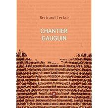 Chantier Gauguin (Critique & Essai) (French Edition)