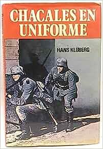 Chacales en uniforme (Coleccion Historias de la II Guerra Mundial