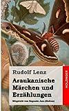 Araukanische Märchen und Erzählungen, Rudolf Lenz, 1484940369