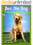 Dex The Dog - 5 Early Readers for Kindergarten and Preschool Aged Children: Learn to Read Picture Books