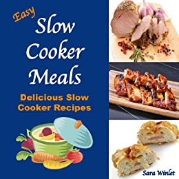 Slow Cooking Done Right (Easy Slow Cooker Meals Book 1) by [Winlet, Sara]