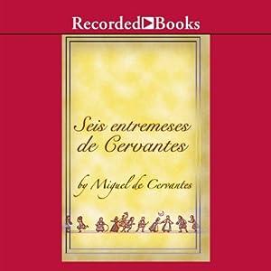 Seis entremeses de Cervantes (Dramatizado) Performance