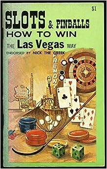 ((INSTALL)) Slots And Pinballs: How To Win The Las Vegas Way. durable Salud Reserva Palmas organic creamos board