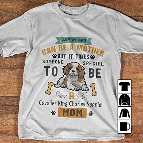 Cavalier King Charles Spaniel Mom Shirts It Takes Someone Special T Shirt Long Sleeve Sweatshirt Hoodie ()
