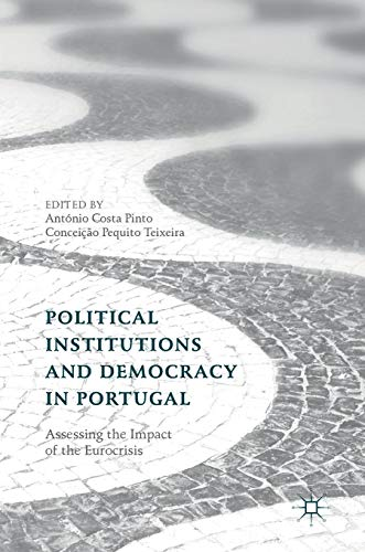 Political Institutions and Democracy in Portugal: Assessing the Impact of the Eurocrisis