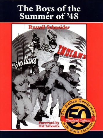 The Boys of Summer of 1948: The Golden Anniversary of the World Champion Cleveland Indians Cleveland Indians Pitcher