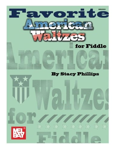 Mel Bay Favorite American Waltzes for - Fiddle Publications Traditional American