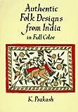 Authentic Folk Designs from India, K. Prakash, 0486287335