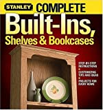 Complete Built-Ins, Shelves and Bookcases, Stanley, 0696221152