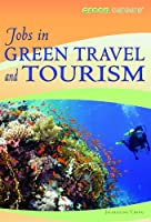 Jobs In Green Travel And Tourism (Green Careers)