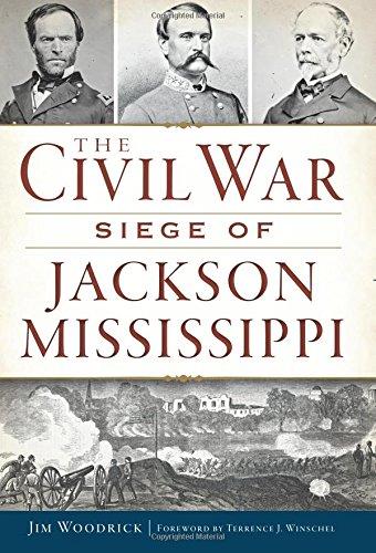 The Civil War Siege of Jackson, Mississippi (Civil War Series)