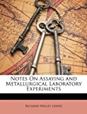 Notes on Assaying and Metallurgical Laboratory Experiments, Richard Walley Lodge, 1147340382