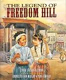 The Legend of Freedom Hill, Linda Jacobs Altman and Cornelius Van Wright, 1584301694