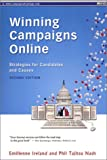 Winning Campaigns Online : Strategies for Candidates and Causes, Ireland, Emilienne and Nash, Phil Tajitsu, 0970185413