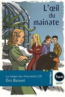La Trilogie des Charmettes, tome 2 : L'oeil du mainate par Boisset