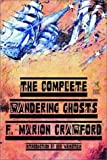 The Complete Wandering Ghosts, F. Marion Crawford, 1587157845