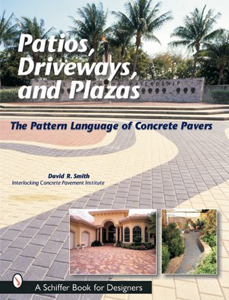 Cheap  Patios, Driveways, and Plazas: The Patterns Language of Concrete Pavers (Schiffer Book..