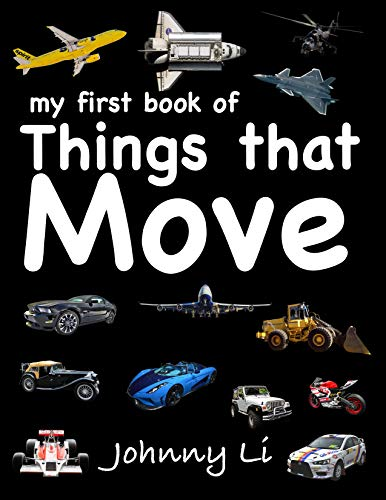 My First Book of Things that Move por Johnny Li