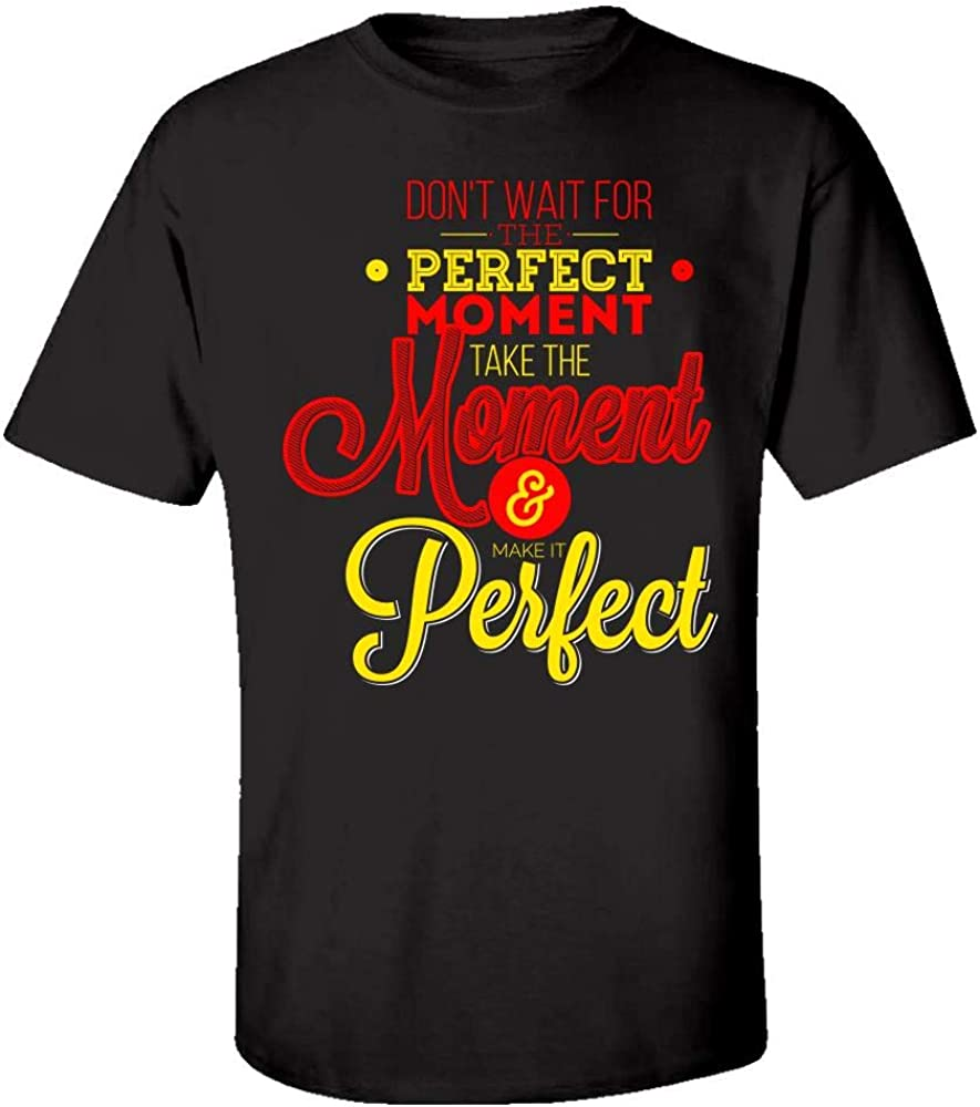 Dont Wait for The Perfect Moment Creative Art Design Kids T-Shirt