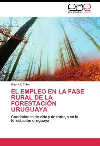 El Empleo en la fase rural de la forestación uruguaya: Condiciones de vida y de trabajo en la forestación uruguaya (Spanish Edition)