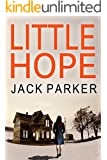 LITTLE HOPE a gripping detective thriller full of suspense