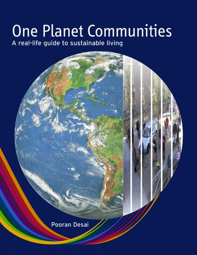 One Planet Communities: A real-life guide to sustainable...