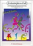 img - for LA Educacion Fisica En El Aula: Cuaderno Del Alumno Ser Ciclo De Primera (Spanish Edition) book / textbook / text book