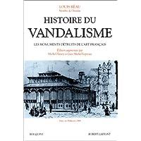 Histoire du vandalisme: Les monuments détruits de l'art français
