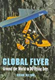 Global Flyer: Around the World in 80 Flying Days