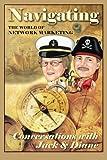 Navigating the World of Network Marketing, Jack Bastide & Diane Walker, 1438902883