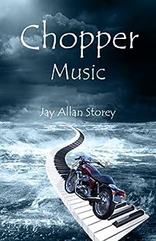 Chopper Music by [Storey, Jay Allan]