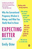 img - for Expecting Better: Why the Conventional Pregnancy Wisdom Is Wrong--and What You Really Need to Know book / textbook / text book