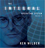 The Integral Operating System, Ken Wilber, 1591793475