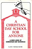 A Christian Day School for Anyone 9780966309805