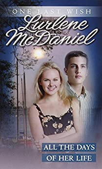 All the Days of Her Life (One Last Wish) by [McDaniel, Lurlene]