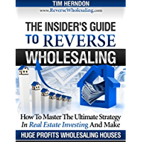 The Insider's Guide To Reverse Wholesaling