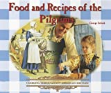 Food and Recipes of the Pilgrims, George Erdosh, 0823961796